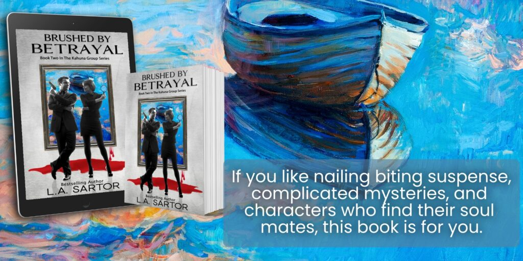 L.A. Sartor's latest novel Brushed By Betrayal is set against the cover's painting